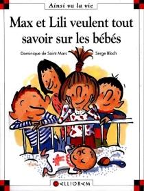 Max et Lili veulent tout savoir sur les bébés - SergeBloch