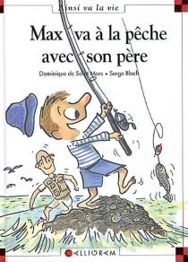 Max va à la pêche avec son père - SergeBloch