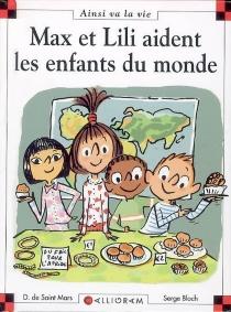 Max et Lili aident les enfants du monde - SergeBloch