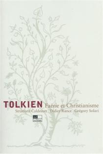 Tolkien, faërie et christianisme - StratfordCaldecott