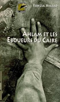 Ahlam et les éboueurs du Caire - FawziaAssaad