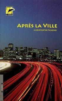 Après la ville - ChristopheSchenk