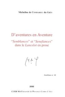 D'aventures en aventure : semblances et sénéfiances dans le Lancelot en prose - Micheline deCombarieu