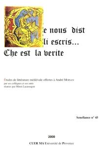 Ce nous dist li escris, che est la verite : études de littérature médiévale offertes à André Moisan par ses collègues et ses amis -
