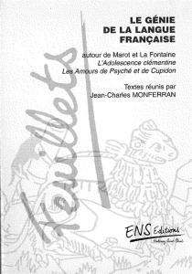 Le génie de la langue française : autour de Marot et La Fontaine : L'adolescence clémentine ; Les amours de Psyché et de Cupidon -