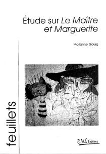 Etude sur Le maître et Marguerite - MarianneGourg-Antuszewicz