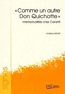 Comme un autre Don Quichotte : intertextualités chez Canetti - ChristineMeyer