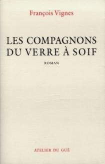 Les compagnons du Verre à soif - FrançoisVignes