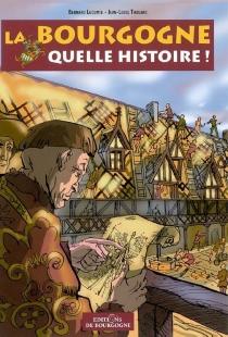 La Bourgogne : quelle histoire ! - BernardLecomte