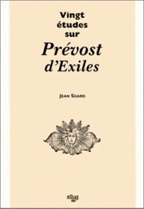 Vingt études sur Prévost d'Exiles - JeanSgard