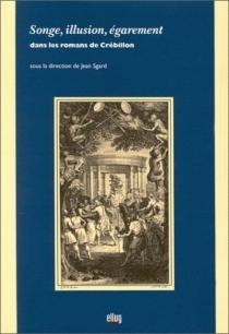 Songe, illusion, égarement dans les romans de Crébillon - JeanSgard
