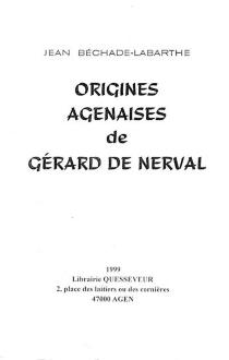 Origines agenaises de Gérard de Nerval - JeanBéchade-Labarthe