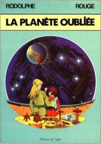 La Planète oubliée - Rodolphe