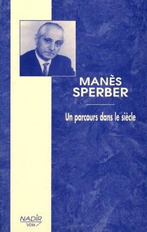 Manès Sperber, un parcours dans le siècle -
