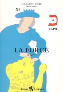 La force : 11e lettre kaph - NoëleBarbot