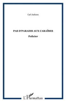 Pas d'paradis aux Caraïbes - CarlJackson