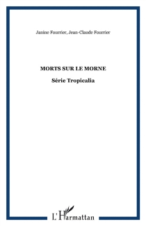 Morts sur le morne - Jean-Claude Fourrier