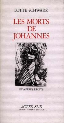 Les Morts de Johannes et autres récits - LotteSchwarz