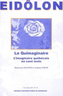 Le quimaginaire : l'imaginaire québécois en cent mots - Marie-LynePiccione