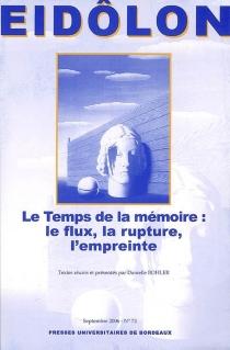Le temps de la mémoire, le flux, la rupture, l'empreinte -