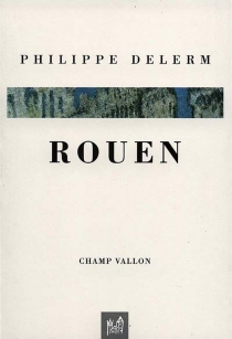 Rouen - PhilippeDelerm