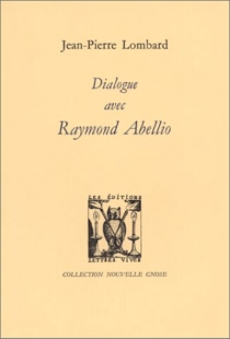 Dialogue avec Raymond Abellio - RaymondAbellio