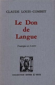 Le Don de langue - Claude Louis-Combet