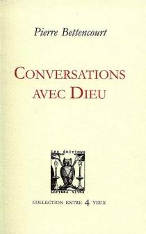 Conversations avec Dieu - PierreBettencourt
