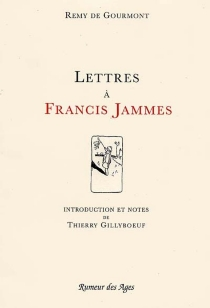Lettres à Francis Jammes - Remy deGourmont