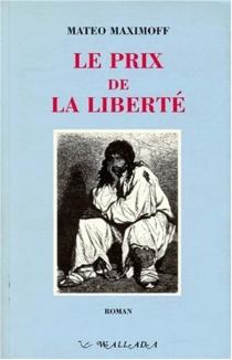 Le prix de la liberté - MatéoMaximoff