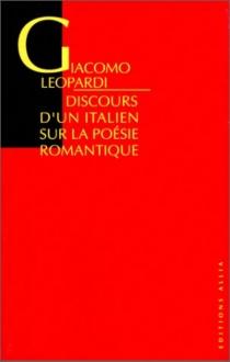 Discours d'un Italien sur la poésie romantique - GiacomoLeopardi