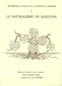Le naturalisme en question : actes du colloque tenu à Varsovie, 20-22 septembre 1984 -