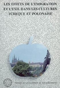 Emigration et exil dans les cultures tchèque et polonaise -