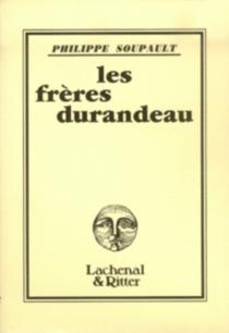 Les frères Durandeau - PhilippeSoupault