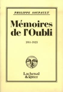 Mémoires de l'oubli - PhilippeSoupault