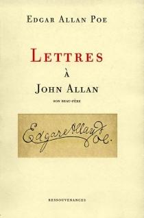 Lettres à John Allan - Edgar AllanPoe