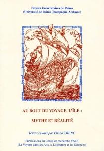 Au bout du voyage, l'île, mythe et réalité : actes -