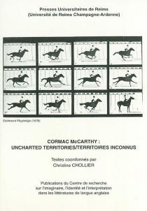 Cormac McCarthy : territoires inconnus| Cormac McCarthy : uncharted territories -