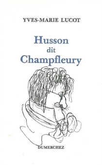 Husson dit Champfleury - Yves-Marie Lucot