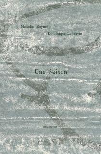 Une saison : poésie et sculpture - DominiqueLabauvie