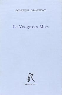 Le visage des mots - DominiqueGrandmont