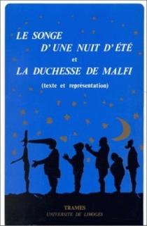 Le Songe d'une nuit d'été et la Duchesse de Malfi : texte et représentation : actes du colloque Shakespeare-Webster, Limoges 9-11 décembre 1988 -