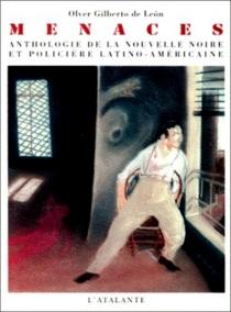 Menaces : anthologie de la nouvelle noire et policière latino-américaine -