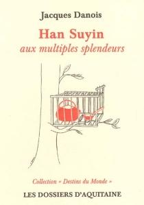 Hans Suyin : aux multiples splendeurs - JacquesDanois
