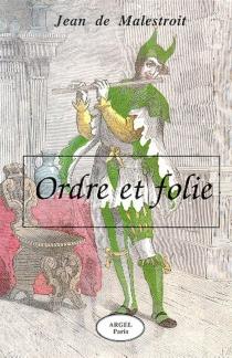 Ordre et folie - Jean deMalestroit