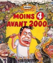 Moins 4 avant 2000 - LaurentLolmède