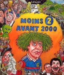Moins 2 avant 2000 - LaurentLolmède