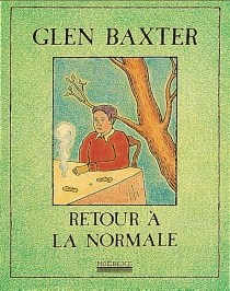 Retour à la normale - GlenBaxter