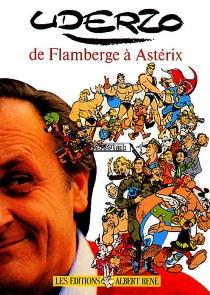 Uderzo : de Flamberge à Astérix - ChristianPhilippsen