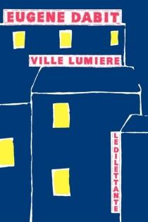 Ville lumière - EugèneDabit